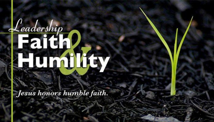 Leadership Faith & Humility